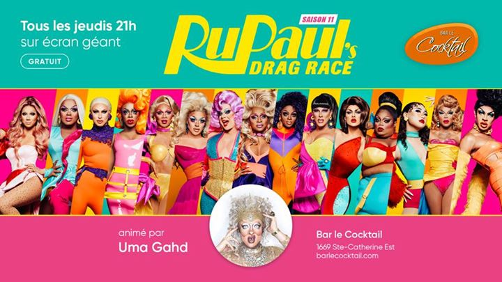 Rupaul's Drag Race 11 au Cocktail à Montréal le jeu. 25 avril 2019 de 21h00 à 22h30 (After-Work Gay, Lesbienne)