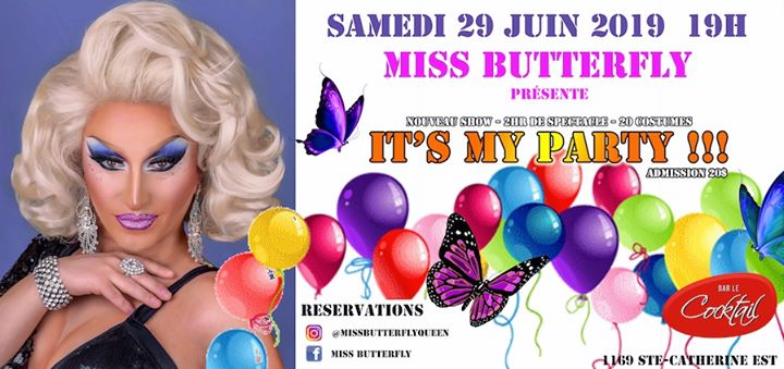 蒙特利尔Miss Butterfly / It's My Party le 29 juin2019年 7月29日,19:00(男同性恋, 女同性恋 下班后的活动)