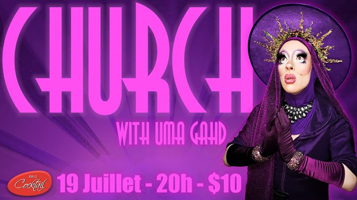 Church with Uma Gahd à Montréal le ven. 19 juillet 2019 de 20h00 à 22h00 (After-Work Gay, Lesbienne)