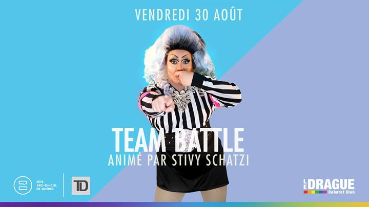 Team Battle / Fête Arc-en-ciel de Québec em Quebec le sex, 30 agosto 2019 23:00-01:00 (Show Gay)