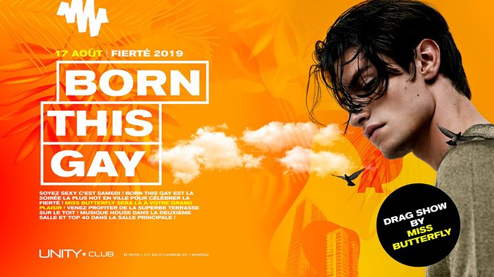 Born this gay ★ UNITY em Montreal le sáb, 17 agosto 2019 22:00-03:00 (Clubbing Gay)