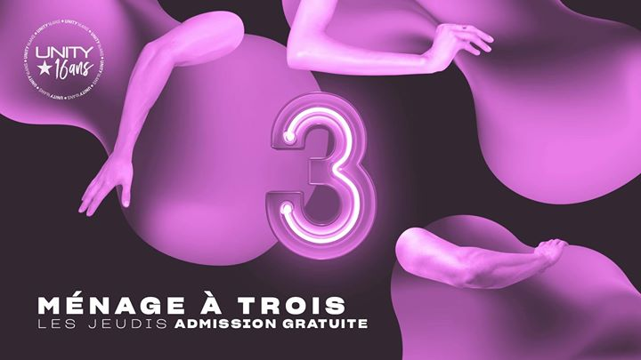 Ménage à 3 ★ UNITY in Montreal le Thu, May 16, 2019 from 10:00 pm to 03:00 am (Clubbing Gay)