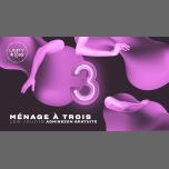 Ménage à 3 ★ UNITY à Montréal le jeu. 28 mars 2019 de 22h00 à 03h00 (Clubbing Gay)