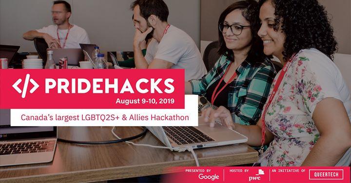 PrideHacks 2019 - Technology for a Stronger Community à Montréal le ven.  9 août 2019 de 17h30 à 20h30 (Rencontres / Débats Gay, Lesbienne, Trans, Bi)