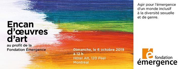 Encan d'œuvres d'art pour Fondation Émergence à Montréal le dim.  6 octobre 2019 de 12h00 à 16h00 (Collecte de fonds Gay, Lesbienne, Trans, Bi)