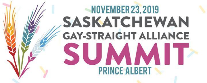 Saskatoon2019 Saskatchewan Gay Straight Alliance Summit2019年 8月23日,08:30(男同性恋, 女同性恋 见面会/辩论)