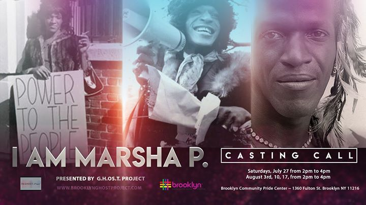 I Am Marsha P. Auditions à New York le sam. 27 juillet 2019 de 14h00 à 16h00 (Rencontres / Débats Gay, Lesbienne, Trans, Bi)