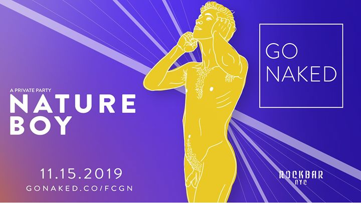 Nature Boy / FCGN by GO NAKED a New York le ven 15 novembre 2019 21:00-05:00 (Clubbing Gay, Orso)