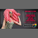 Heidi Haux Invades The Stonewall in New York le Sun, March 31, 2019 from 10:00 pm to 04:00 am (Show Gay)