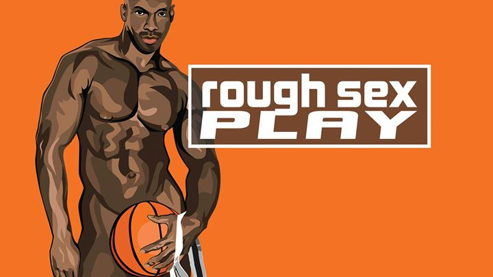 Rough Sex: Play in New York le Fri, July  5, 2019 from 10:00 pm to 04:00 am (Clubbing Gay)
