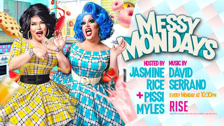 Messy Mondays at Rise with Jasmine Rice and Pissi Myles in New York le Mo 12. August, 2019 22.30 bis 01.30 (Clubbing Gay)