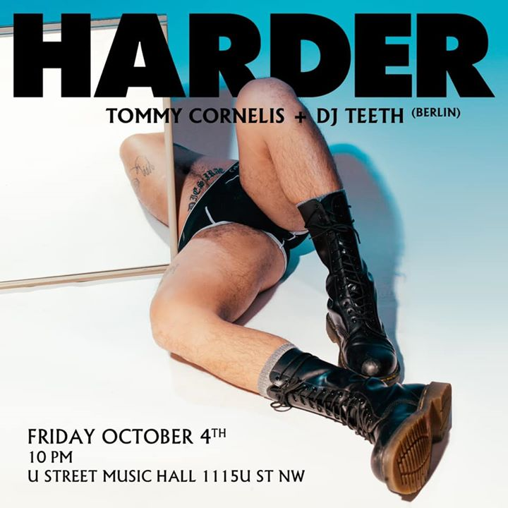 HARDER DC- Tommy Cornelis+DJ TEETH (Berlin) en Washington D.C. le vie  4 de octubre de 2019 22:30-03:00 (Clubbing Gay)