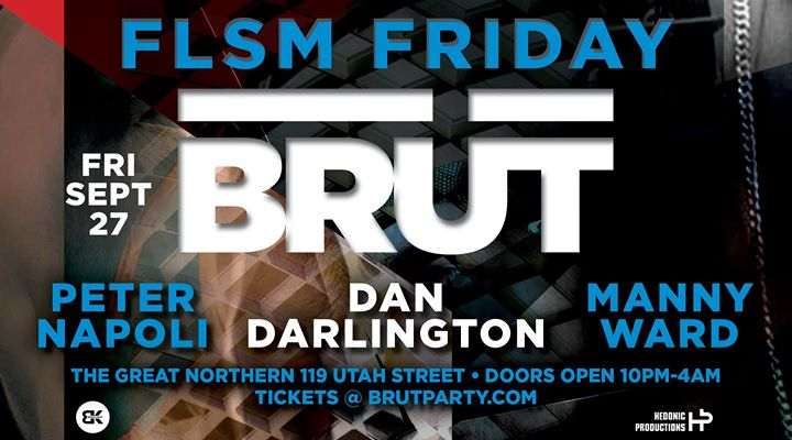 Brüt - FLSM Friday a San Francisco le ven 27 settembre 2019 22:00-04:00 (Clubbing Gay)