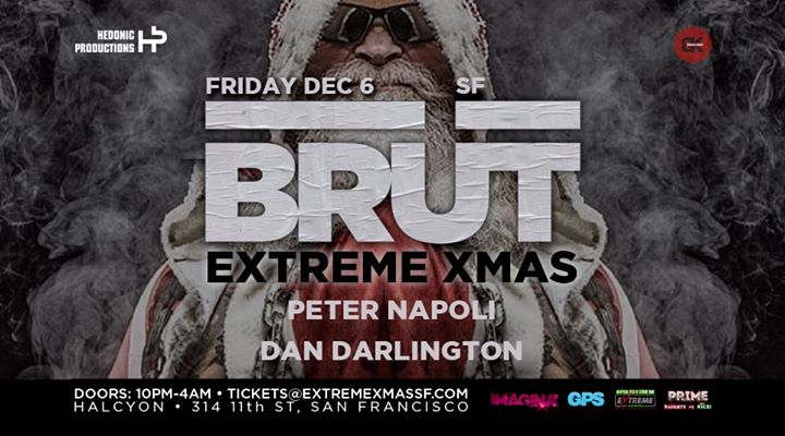 Brüt SF - Extreme Xmas in San Francisco le Fri, December  6, 2019 from 10:00 pm to 04:00 am (Clubbing Gay)