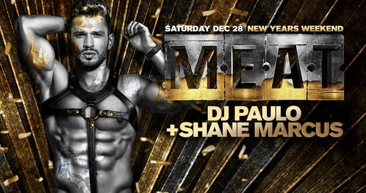MEAT New York - New Years Weekend - DJ PAULO + Shane Marcus à New York le sam. 28 décembre 2019 de 22h00 à 06h00 (Clubbing Gay)