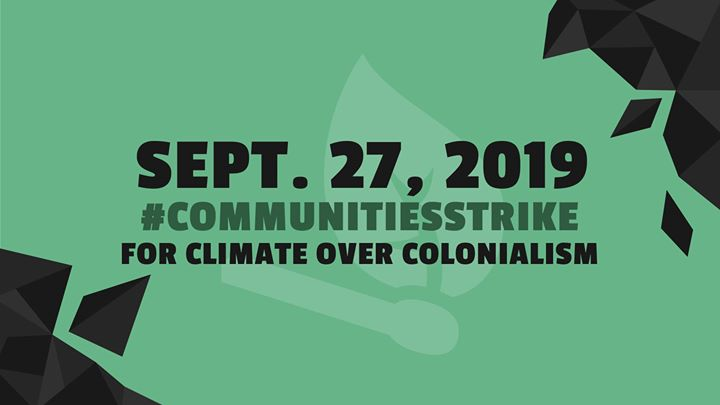 Communities Strike for Climate over Colonialism en Nueva York le vie 27 de septiembre de 2019 14:30-18:00 (Reuniones / Debates Gay, Lesbiana, Trans, Bi)