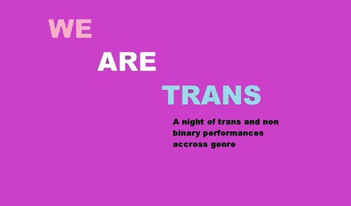 纽约We Are Trans2019年 7月 8日,19:00(男同性恋, 女同性恋, 变性, 双性恋 演出)