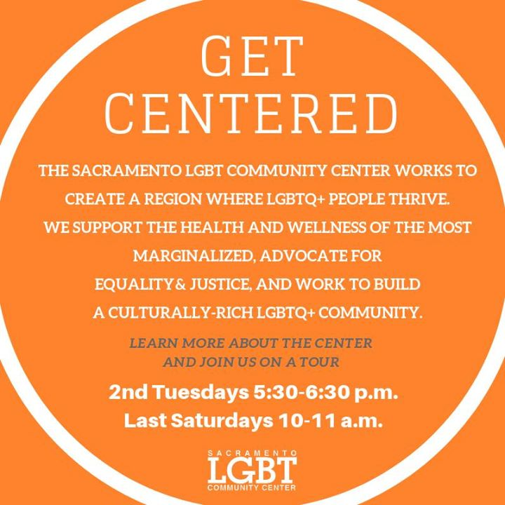 Get Centered Tour of the Sacramento LGBT Community Center à Sacramento le mar.  9 juillet 2019 de 17h30 à 18h30 (Rencontres / Débats Gay, Lesbienne, Trans, Bi)