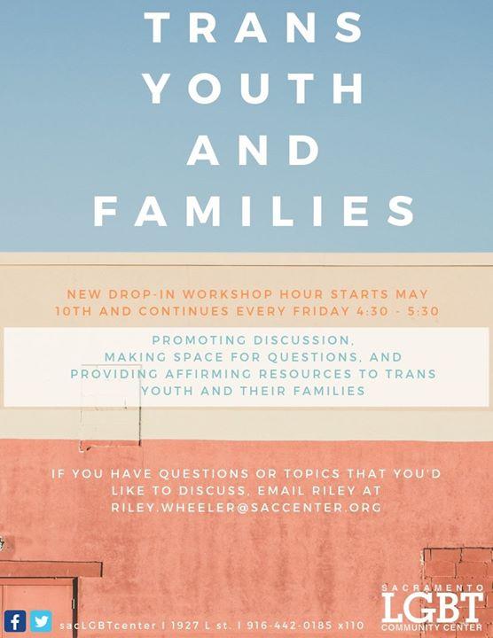 SacramentoTrans Youth & Families Workshop2019年 4月 9日,16:30(男同性恋, 女同性恋, 变性, 双性恋 作坊)