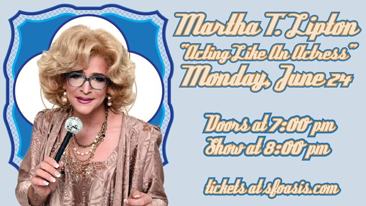 Martha T. Lipton: Acting Like An Actress em San Francisco le seg, 24 junho 2019 20:00-22:00 (After-Work Gay)