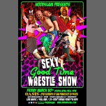 SEXY GOOD TIME WRESTLE SHOW at Oasis in San Francisco le Fr 30. März, 2018 22.00 bis 01.00 (Clubbing Gay)