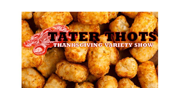 Tater THOTs: A Thanksgiving Variety Show en San Francisco le jue 28 de noviembre de 2019 20:00-23:59 (After-Work Gay, Oso)