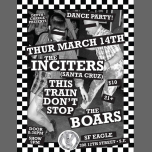 The Inciters, This Train Don't Stop, & The Boars at S.F. Eagle in San Francisco le Thu, March 14, 2019 from 08:30 pm to 11:59 pm (Clubbing Gay, Bear)
