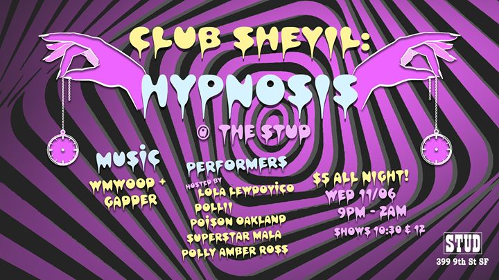 Club Shevil: Hypnosis in San Francisco le Wed, November  6, 2019 from 09:00 pm to 02:00 am (Show Gay)