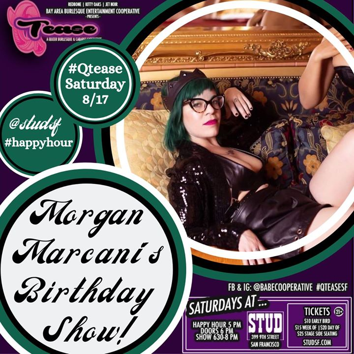 8/17 Morgan Marcani BDay Bash - #QTease at the Stud in San Francisco le Sat, August 17, 2019 from 06:00 pm to 08:00 pm (After-Work Gay)
