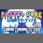 Pastel Gore: Ghost-Type in San Francisco le Sun, February 25, 2018 from 10:00 pm to 02:00 am (Clubbing Gay)