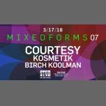 Mixed Forms 07: Courtesy (Ectotherm / Denmark | SF Debut) à San Francisco le sam. 17 mars 2018 de 21h00 à 04h00 (Clubbing Gay)