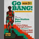 Go BANG! with Bus Station John, Steve Fabus, Prince Wolf, Sergio Fedas in San Francisco le Sat, March  3, 2018 from 09:00 pm to 03:00 am (Clubbing Gay)