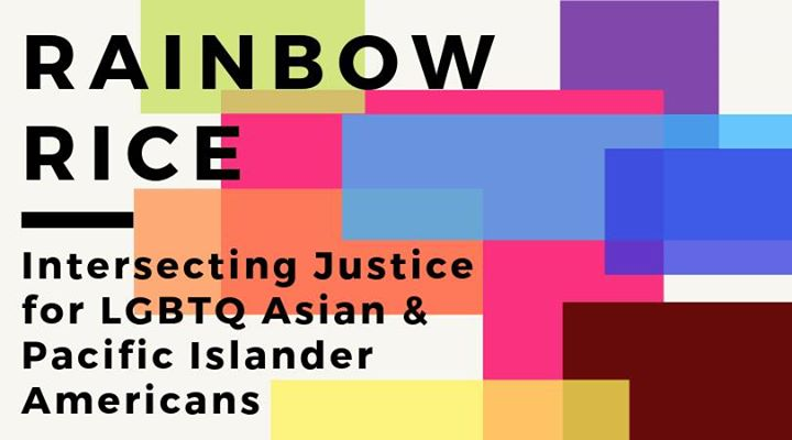 Rainbow Rice: Justice for LGBTQ Asian/Pacific Islander Americans in San Francisco le Fri, August  9, 2019 from 07:00 pm to 09:00 pm (Meetings / Discussions Gay, Lesbian, Trans, Bi)