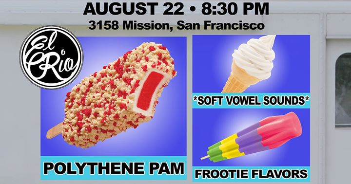 Polythene Pam // soft vowel sounds // Frootie Flavors à San Francisco le jeu. 22 août 2019 de 20h30 à 12h00 (After-Work Gay)