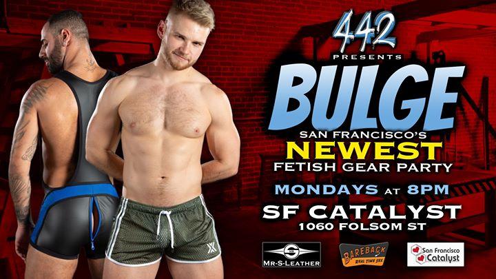 San FranciscoBULGE at SF Catalyst2019年 8月15日,20:00(男同性恋 性别)