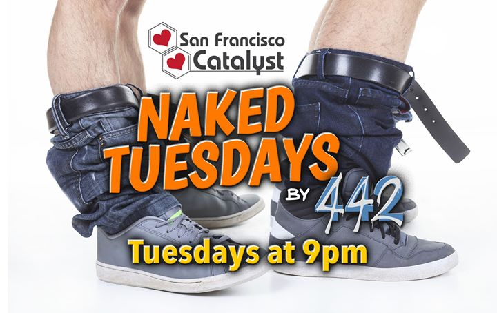 Naked Tuesdays at SF Catalyst à San Francisco le mar.  5 novembre 2019 de 21h00 à 01h30 (Sexe Gay)
