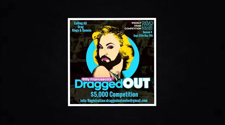 Billy Francesca's DraggedOUT every Wed Night at Revolver in Los Angeles le Wed, October 30, 2019 from 09:00 pm to 02:00 am (Clubbing Gay)