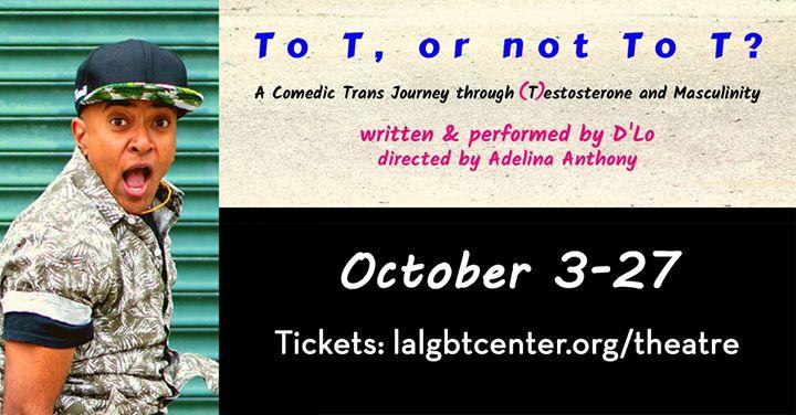 Los AngelesTo T or Not to T?2019年 8月25日,20:00(男同性恋, 女同性恋 见面会/辩论)