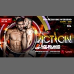 ACTION! Thanksgiving Weekend w/Dan De Leon & Anthony Griego in Chicago le Sat, November 24, 2018 from 11:30 pm to 05:00 am (Clubbing Gay)