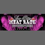 Love Bites MEAT RACK w/DJ Griffin White à Los Angeles le sam. 10 février 2018 de 20h00 à 02h00 (Clubbing Gay)