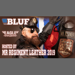 BLUF Hosted by Mr Regiment 2019 in Los Angeles le Fri, March  8, 2019 from 09:00 pm to 01:00 am (Clubbing Gay)