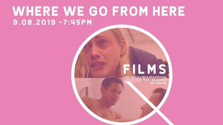 Where We Go From Here em Long Beach le dom,  8 setembro 2019 19:45-22:00 (Cinema Gay, Lesbica, Trans, Bi)