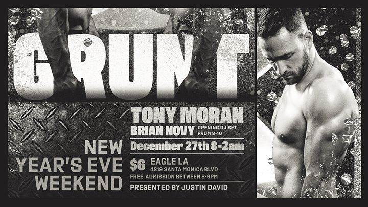 GRUNT ft. Tony Moran NYE weekend kickoff en Los Angeles le vie 27 de diciembre de 2019 20:00-14:00 (Clubbing Gay)
