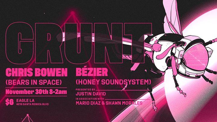 Grunt ft. Honey Soundsystem (Bézier) + Chris Bowen Thxgiving Sat em Los Angeles le sáb, 30 novembro 2019 20:00-02:00 (Clubbing Gay)