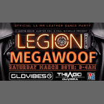 Legion meets Megawoof à Los Angeles le sam. 30 mars 2019 de 21h00 à 04h00 (Clubbing Gay)