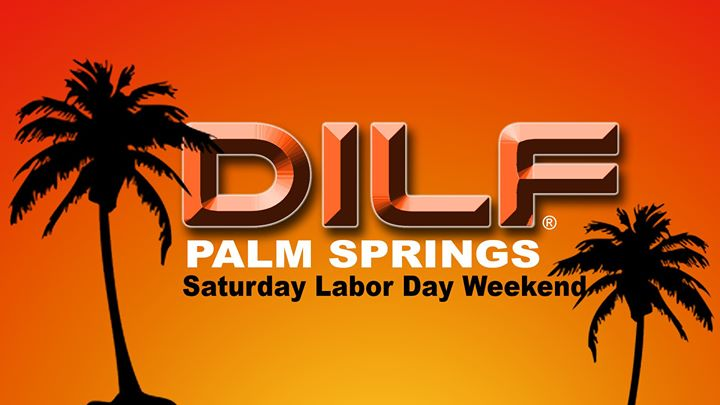 "DILF Palm Springs ""Damn Daddy"" Labor Day Blast à Cathedral City le sam. 31 août 2019 de 20h00 à 02h00 (Clubbing Gay)"