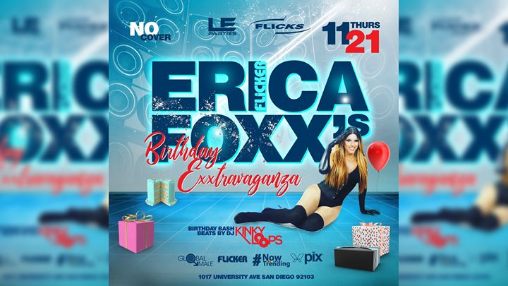 Erica Foxx's Birthday Exxtravaganza! in San Diego le Thu, November 21, 2019 from 09:00 pm to 02:00 am (Clubbing Gay)