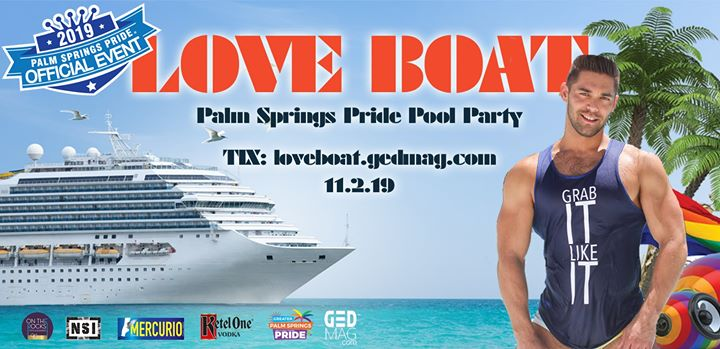 Love Boat - Palm Springs Pride Pool Party en Palm Springs le sáb  2 de noviembre de 2019 12:00-17:00 (After-Work Gay, Lesbiana, Trans, Bi)