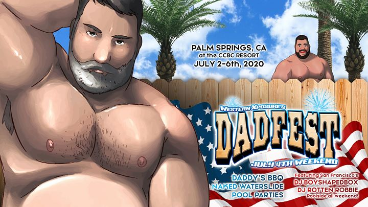 Cathedral CityWestern Xposure's DadFest 4th of July 2020从2020年10月 6日到 6月 2日(男同性恋 节日)