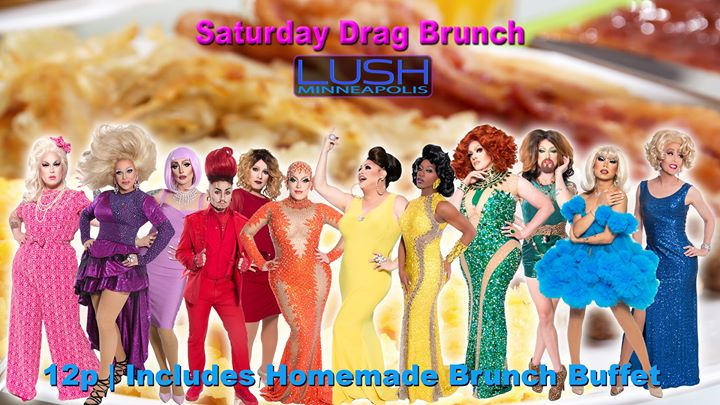 Drag Brunch Saturdays at LUSH in Minneapolis le Sat, March 28, 2020 from 11:30 am to 02:00 pm (Brunch Gay)